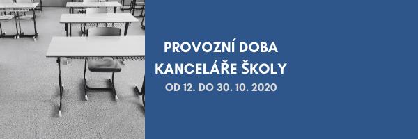 PROVOZNÍ DOBA KANCELÁŘE ŠKOLY od 12. do30. 10. 2020