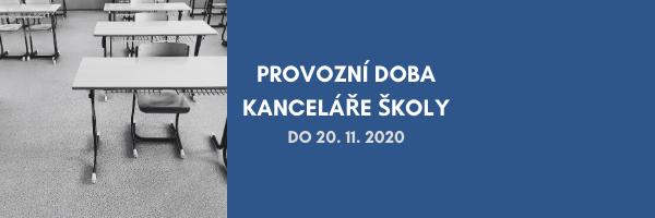 PROVOZNÍ DOBA KANCELÁŘE ŠKOLY do 20. 11. 2020