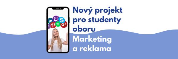 Nový projekt pro studenty oboru Marketing areklama