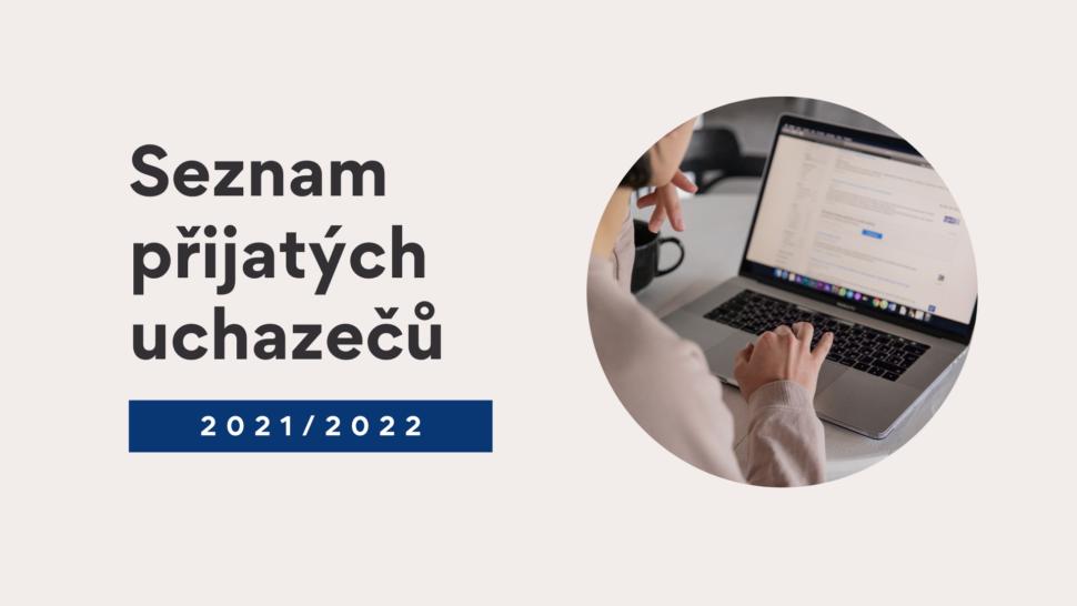 Seznam přijatých uchazečů 2021/2022